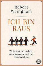 R*29.08.2016 Ich bin raus von Robert Wringham (2016, Paperback)