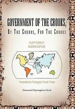 Government of the Crooks, by the Crooks, for the Crooks : Kleptocracy nigeria...