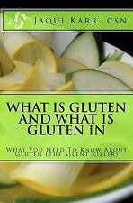 What Is Gluten and What Is Gluten In: What You Need To Know About Gluten (The Si