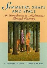 Symmetry, Shape, and Space : An Introduction to Mathematics Through Geometry...