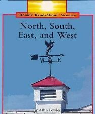 North, South, East, and West (Rookie Read-About Science) by Fowler, Allan