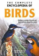 The Complete Encyclopedia Of Birds: Outlines the Variety of Breeds and Their Hab