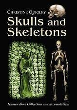 Skulls and Skeletons: Human Bone Collections and Accumulations-ExLibrary