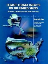 Climate Change Impacts on the United States - Foundation Report: The Potential C