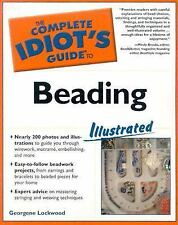 The Complete Idiot's Guide to Beading Georgene Lockwood 2004