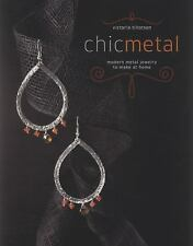 Chic Metal: Modern Metal Jewelry to Make at Home