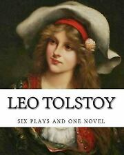 Leo Tolstoy, Six Plays and One Novel by Leo Tolstoy (2014, Paperback)