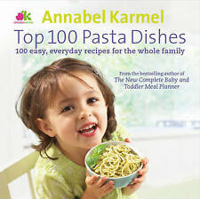 Top 100 Pasta Dishes by Annabel Karmel (Hardback, 2010) Cook Book NEW