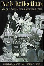 Paris Reflections: Walks through African-American Paris, Wells, Monique Y., Ande