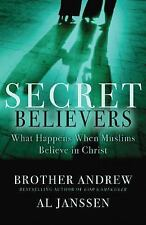 Secret Believers: What Happens When Muslims Believe in Christ, Al Janssen, Broth
