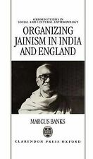 Organizing Jainism in India and England (Oxford Studies in Social and Cultural A