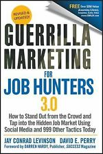 Guerrilla Marketing for Job Hunters 3. 0 : How to Stand Out from the Crowd...