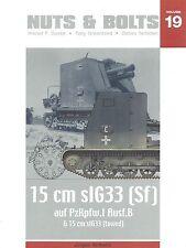 Nuts & Bolts 19: 15cm sIG33 (Sf) auf PzKpfw.I Ausf.B & 15cm sIG33 (towed)