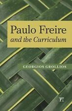 Series in Critical Narrative: Paulo Freire and the Curriculum by Georgios...