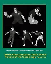Players of the Classic Age 1931-1966: World Class American Table Tennis...