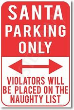 Santa Parking Only - Violators Will Be Placed on Naughty List - NEW Funny POSTER