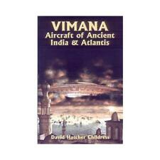 Vimana Aircraft of Ancient India and Atlantis by David Hatcher Childress...