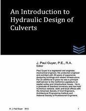 An Introduction to Hydraulic Design of Culverts by J. Paul Guyer (2013,...