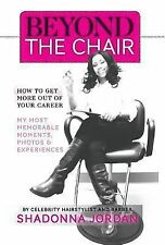 Beyond the Chair - How to Get the Most Out of Your Career My Most Memorable...