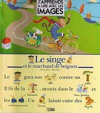 J'apprends à lire Avec les images   Le Singe et Le Marchand de Beignets CP Lito