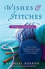Rachael Herron - Wishes And Stitches (2011) - Used - Trade Paper (Paperback
