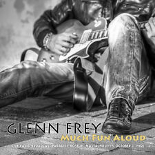 GLENN FREY Much Fun Aloud (Live Radio Broadcast Paradise, Boston...) - CD