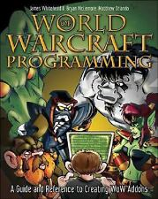 World of Warcraft Programming: A Guide and Reference for Creating WoW -ExLibrary