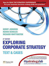 Exploring Corporate Strategy: Text and Cases: AND MyStrategyLab by Richard Whitt
