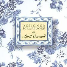 DESIGNER SCRAPBOOKS With April Cornell Many Colorful Glossy Pages