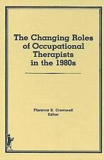 Changing Roles of Occupational Therapists in the 1980's (Occupational Therapy in