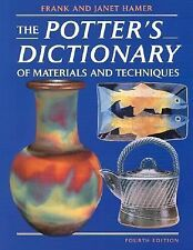 The Potter's Dictionary of Materials and Techniques, Hamer, Janet, Hamer, Frank,