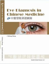 Eye Diagnosis in Chinese Medicine by Deliang Zheng (2014, Paperback)