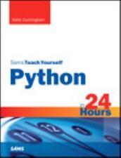 Sams Teach Yourself: Python in 24 Hours by Katie Cunningham (2013, Paperback)