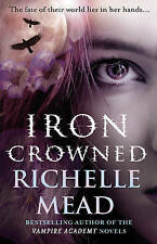 MEAD,RICHELLE-IRON CROWNED (B FORMAT) BOOK NEW