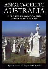 Anglo-Celtic Australia: Colonial Immigration and Cultural Regionalism (Center Bo