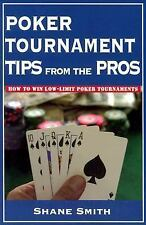 Poker Tournament Tips from the Pros: How to Win Low-Limit Poker Tournaments