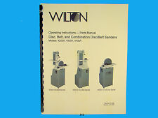 Wilton Model 4200A, 4300A, 4400A Disc/Belt Sander Op Instruct &Parts Manual *313
