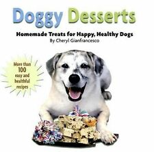 Doggy Desserts : Homemade Treats for Happy, Healthy Dogs by Cheryl...