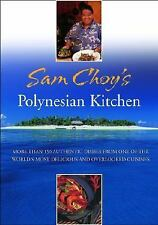 Sam Choy's Polynesian Kitchen: More Than 150 Authentic Dishes from One-ExLibrary