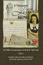 A Thousand Letters Home: One Soldier's Story of War, Love and Life - Paperback