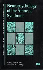 Neuropsychology of the Amnesic Syndrome (Brain, Behaviour and Cognition)