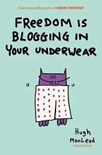 Freedom Is Blogging in Your Underwear-ExLibrary