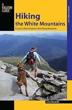 Hiking the White Mountains: A Guide To New Hampshire's Best Hiking Adventures (