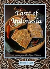 Taste of Indonesia : Recipes from the Spice Islands by Helena Soedjak (2002,...