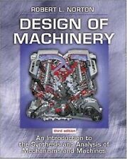 Design of Machinery: An Introduction to the Synthesis and Analysis of Mechanism