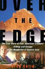 Over the Edge : The True Story of Four American Climbers' Kidnap and Escape...