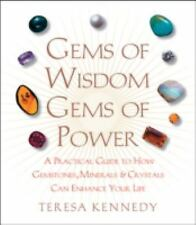 Gems of Wisdom, Gems of Power: A Practical Guide to How Gemstones, Minerals and