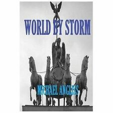 World by Storm by Michael Angliss (2013, Paperback)