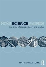 How Science Works: Exploring effective pedagogy and practice-ExLibrary