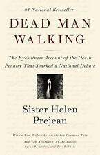 Dead Man Walking : The Eyewitness Account of the Death Penalty That Sparked a...